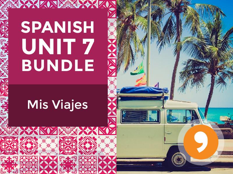 Spanish Unit 7 Bundle: Mis Viajes - My Travels