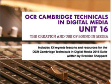 CAMBRIDGE TECHNICALS 2016 LEVEL 3 in DIGITAL MEDIA - UNIT 16 - LESSON 1