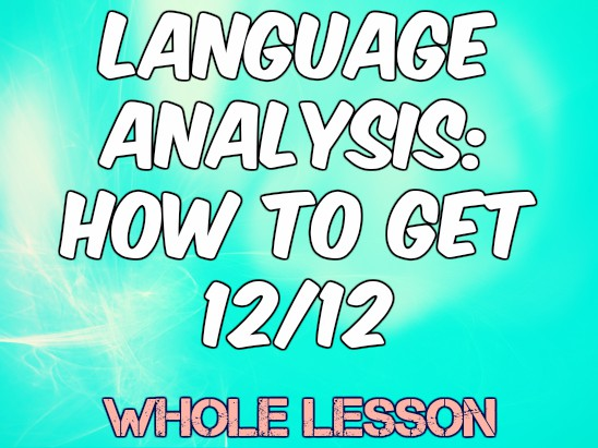 Language Analysis (High Ability) - How to get 12/12 AQA Paper 2 New Spec