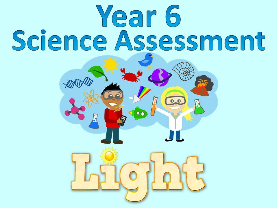 Year 6 Science Assessment: Light