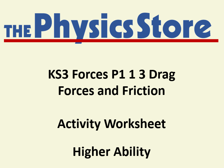 KS3 Physics P1 1 3 Drag Forces and Friction Activity Worksheet Higher Ability