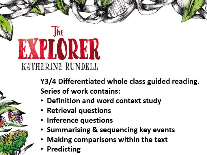 Y3/4 Chapter 14 The Explorer by Katherine Rundell 1 week whole class guided reading pack