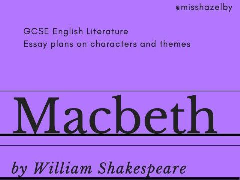 William Shakespeare - Macbeth - Character & Theme - Revision Guide