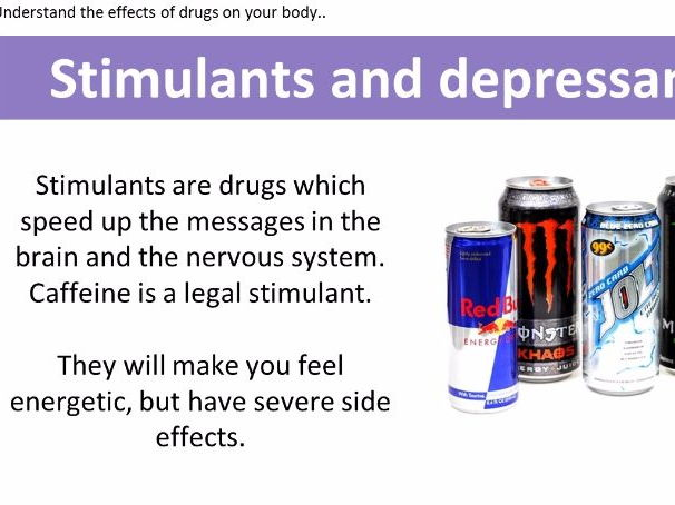 Drugs (Illegal, Legal, Depressant, Stimulants) KS4 by ...