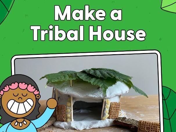 Activity - Make a Tribal House