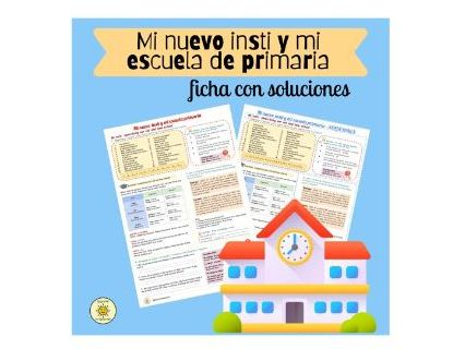 Mi nuevo insti. Present and imperfect. Ficha con soluciones. My new school.  With answers