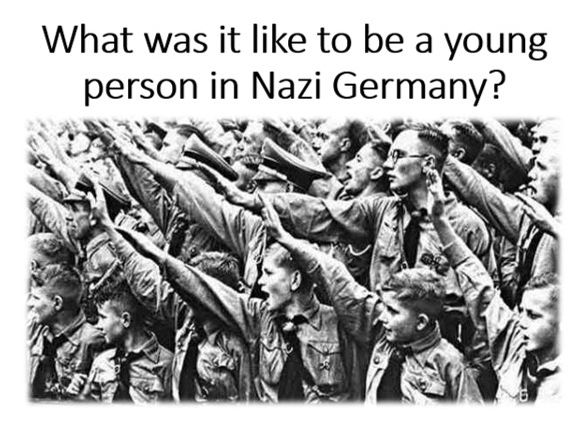 What was it like to be a young person in Nazi Germany?