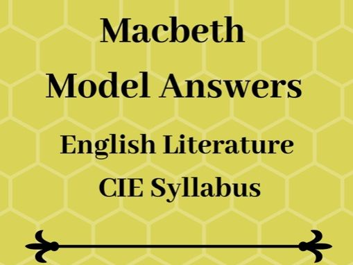 Macbeth Model Answers: CIE GCSE Exams