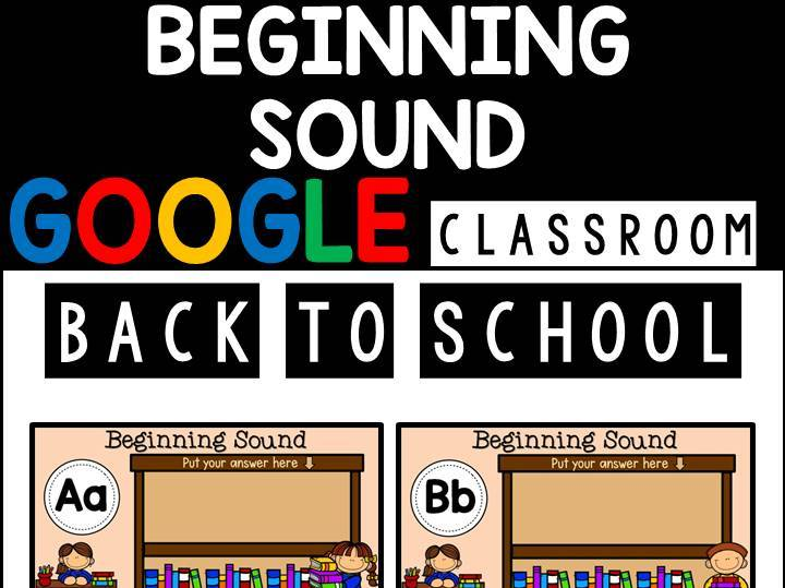 Back To School Beginning Sound | Google Slides | Google Classroom | Distance Learning