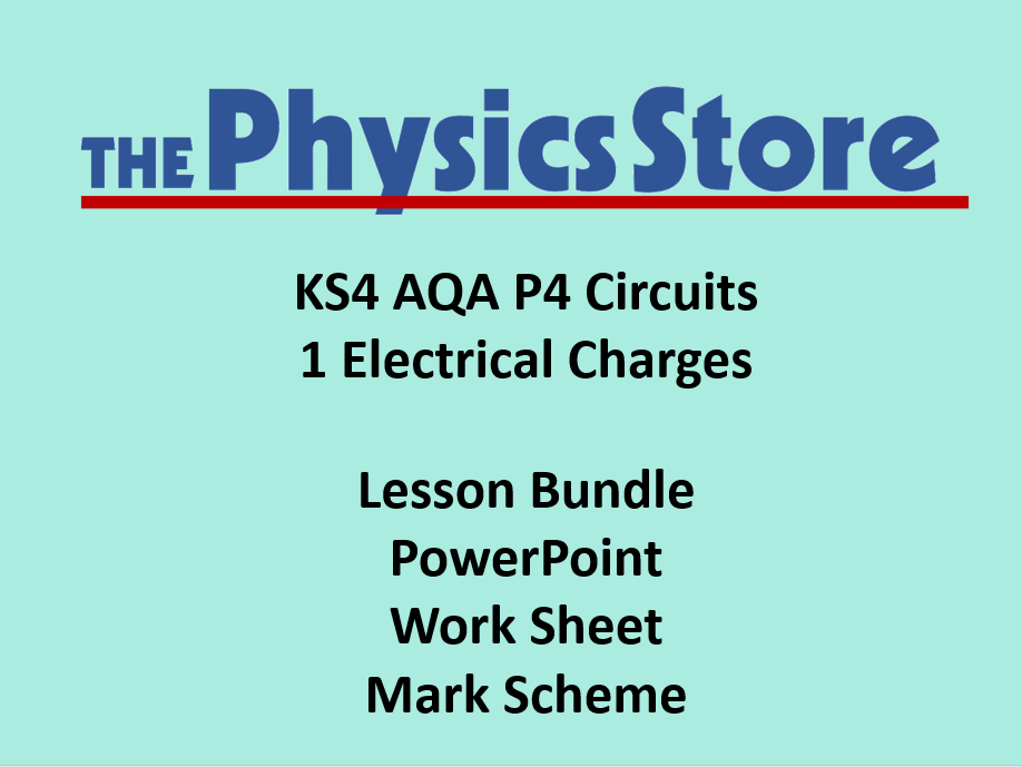 KS4 Physics AQA P4 1 Electrical Charges PPT, WS and MS Lesson Bundle