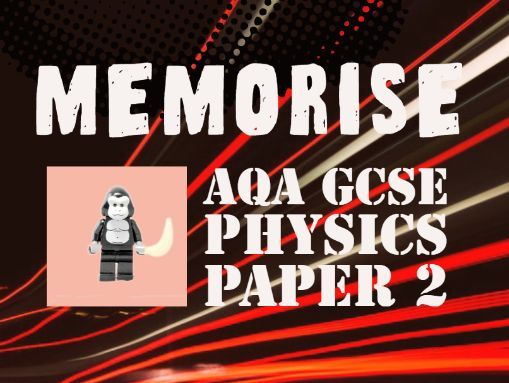 AQA GCSE Physics Paper 2 - Memorise Explanations Revision Powerpoint