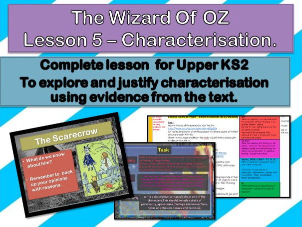Wizard of Oz - Lesson 5  - to explore characterisation using evidence from the text.