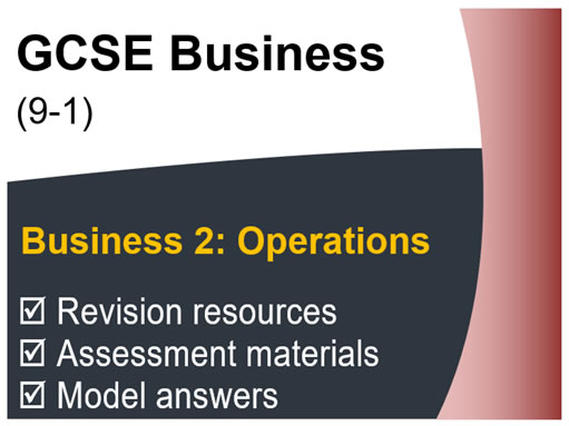GCSE Business (9-1) OCR - Operations - Assessment & Revision resource pack