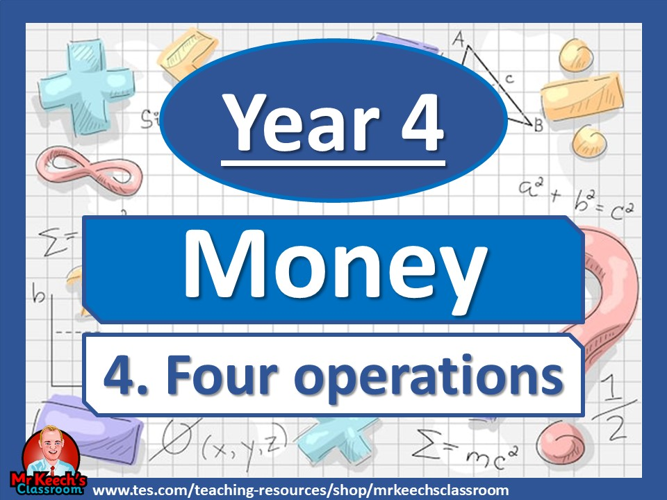 Year 4 – Money – Four Operations - White Rose Maths