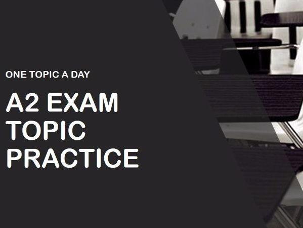 A2 exam practice topic
