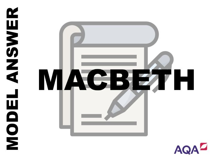 GCSE English Literature - Macbeth Grade 9 Model Answer