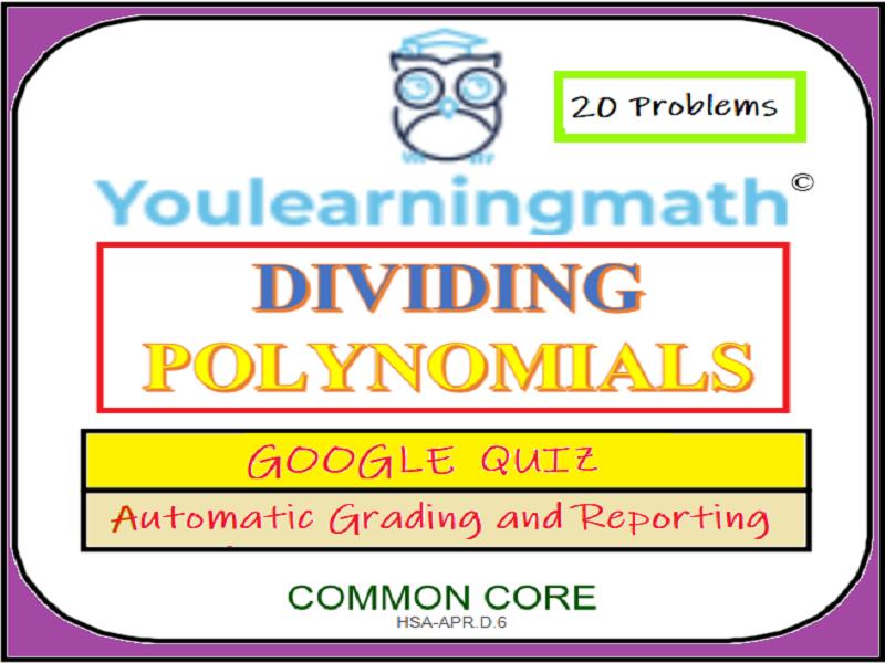 Dividing Polynomials: GOOGLE Quiz - 20 Problems