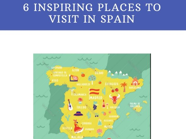 6 Inspiring Places to Visit in Spain