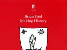 Brian Friel Making History (play) post-reading activities