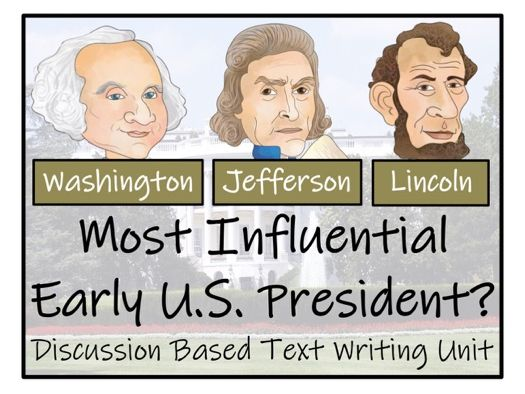UKS2 History - Who was the Most Influential Early US President? - Discussion Based Text Writing Unit