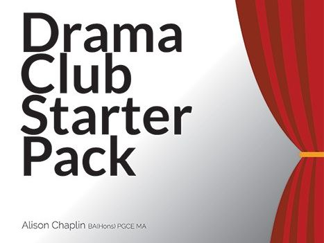 UK Drama Club Starter Pack for starting and running a drama club (lesson plans, mini script, info)