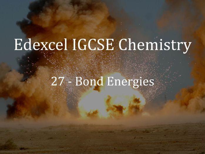 Edexcel IGCSE Chemistry Lecture 27 - Bond Energies