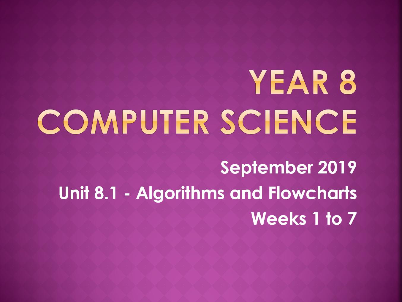 Complete Computer Science KS3 SOW: Algorithms & Flowcharts