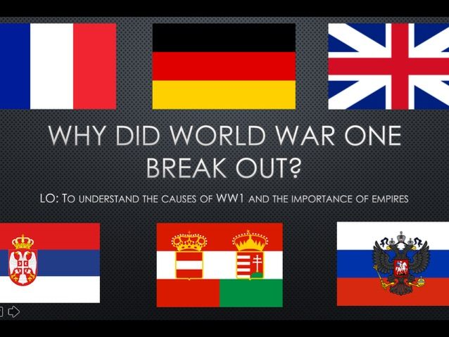 Why did WW1 break out?