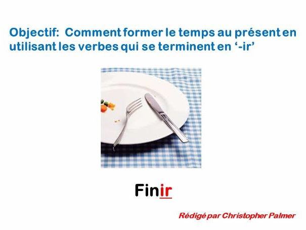 French: General lesson on the present tense regular '-ir' verbs