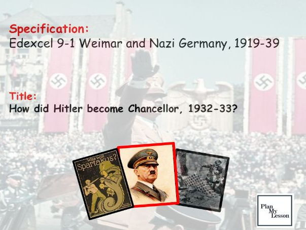 Edexcel 9-1 Weimar & Nazi Germany: L20 How did Hitler become Chancellor, 1932-33?