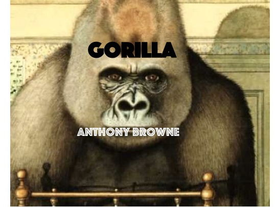 Gorilla by Anthony Browne Resources for study