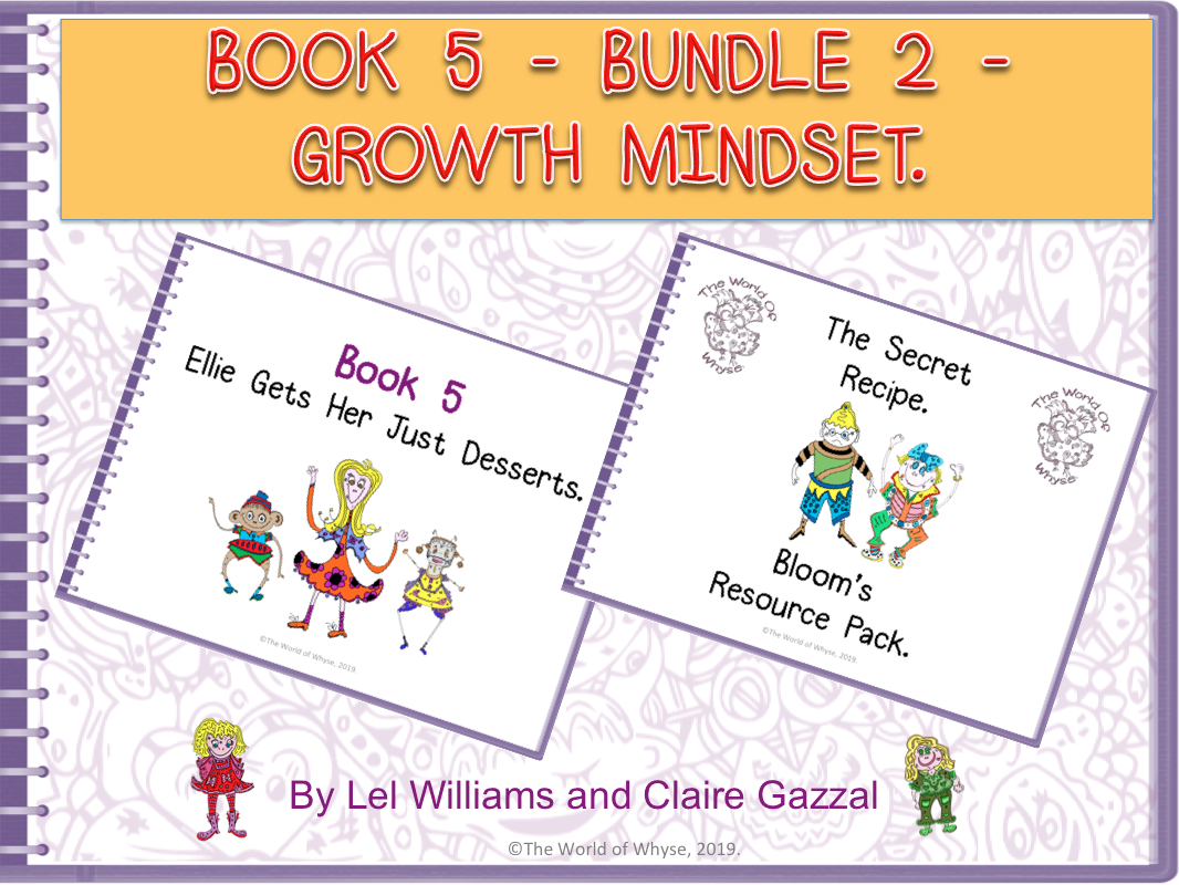 Book 5 - Bundle 2 - Growth Mindset – Ellie Gets Her Just Desserts & Bloom's Resource Pack by The World Of Whyse.