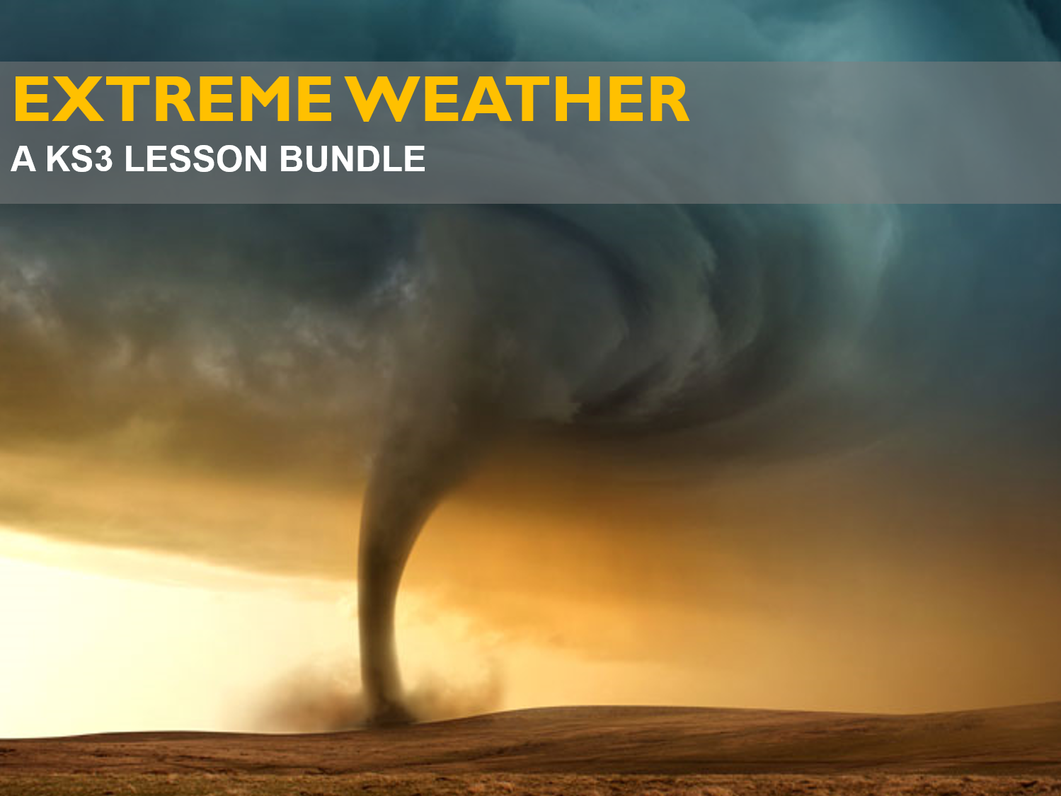 Extreme Weather - A KS3 Bundle