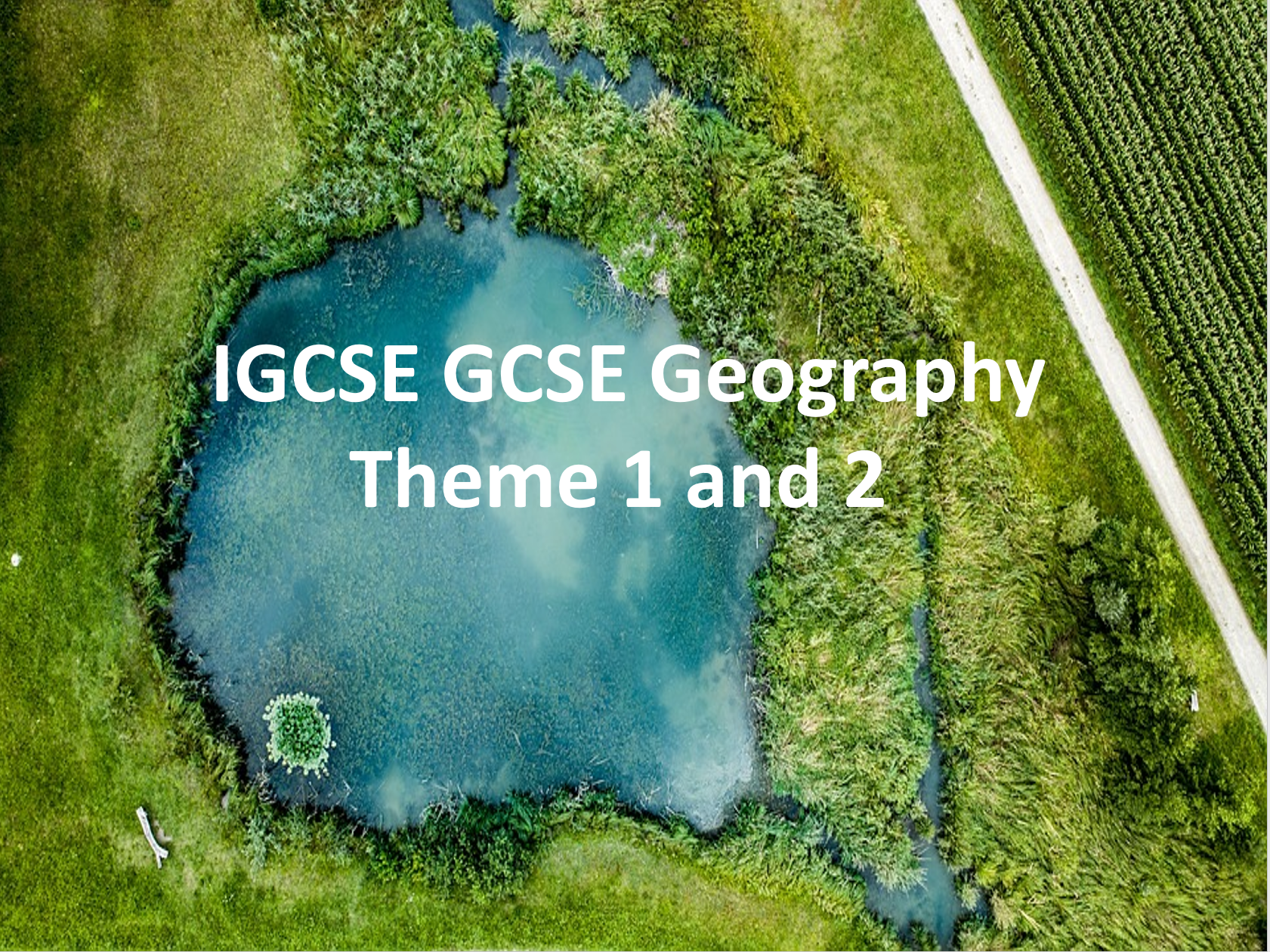 IGCSE Theme 1 and 2