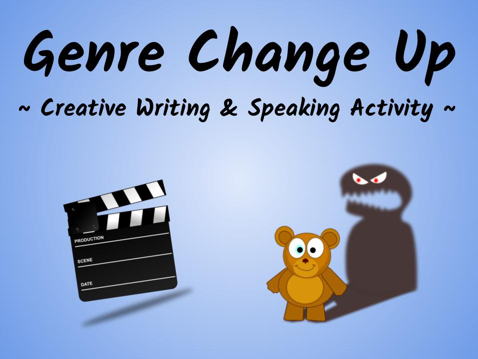 Genre Change Up (ESL/ELA Speaking & Creative Writing Activity)