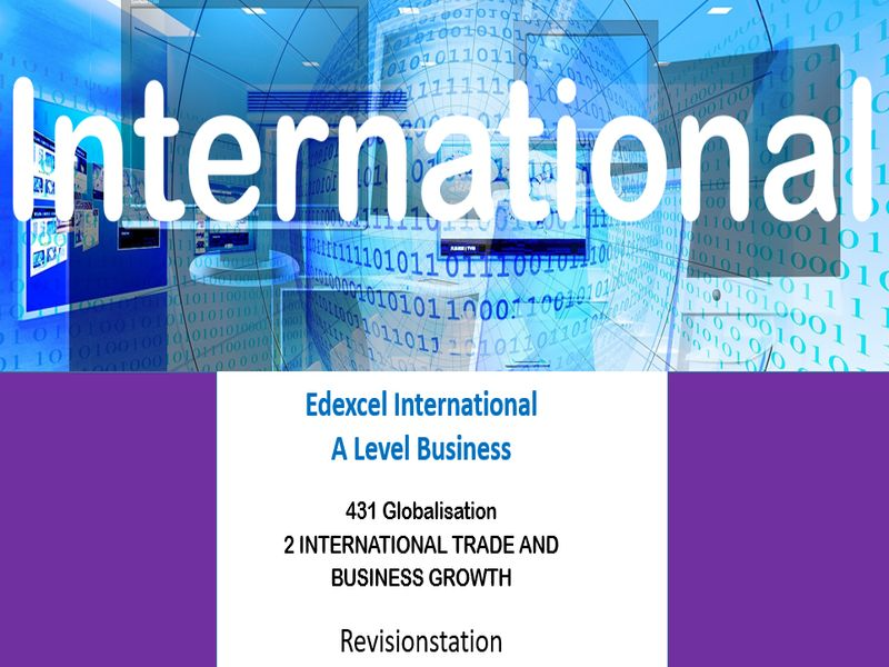 Pearson Edexcel International A Level Business (431) 2 International trade and business growth