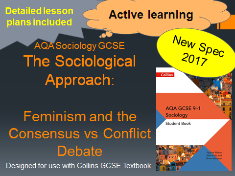 AQA GCSE New Spec 2017- The Sociological Approach L8 - Feminism and the Consensus vs Conflict Debate