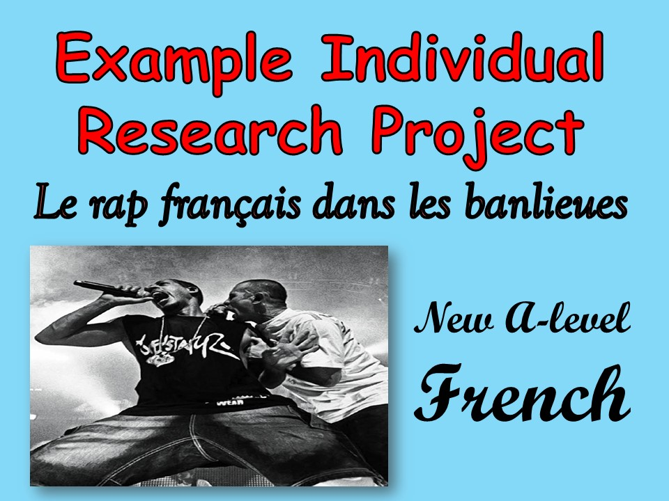 An example of an Individual Research Project - Complete study - New A-level (2017) FRENCH