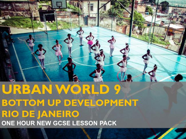Ed-Excel B: Urban World 9 - Bottom Up Development - Rio - GCSE