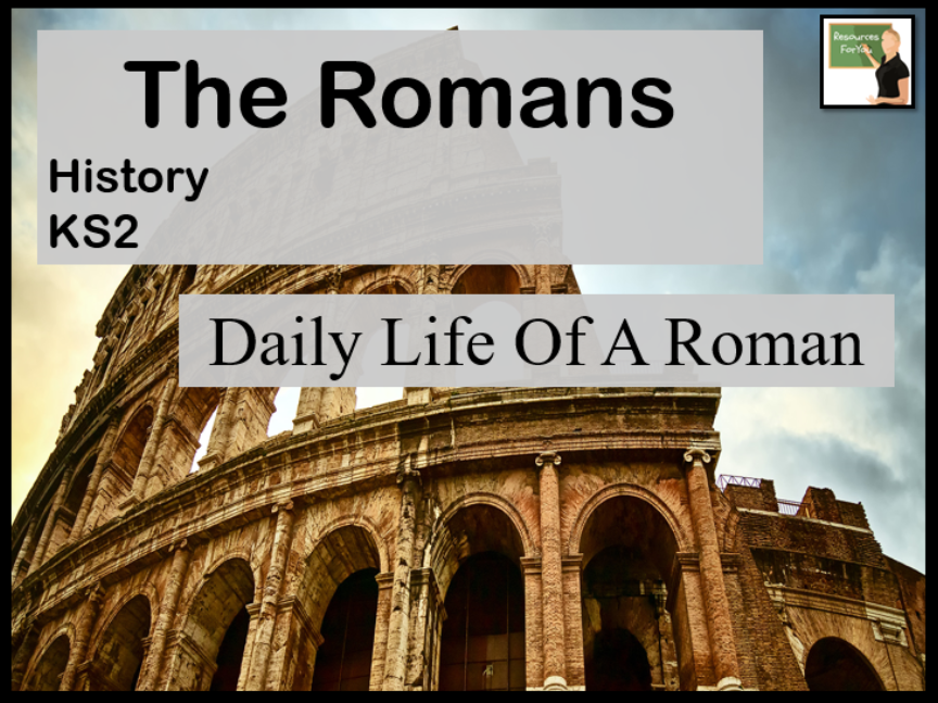 History- The Romans- Daily life of a Roman lesson