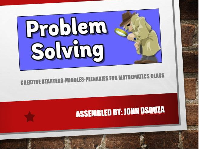 PROBLEM SOLVING: CREATIVE STARTERS-MIDDLES-PLENARIES FOR MATHS CLASSROOM