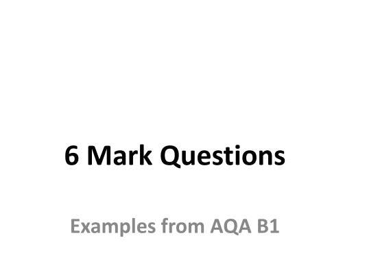 AQA 6 MARK QUESTIONS