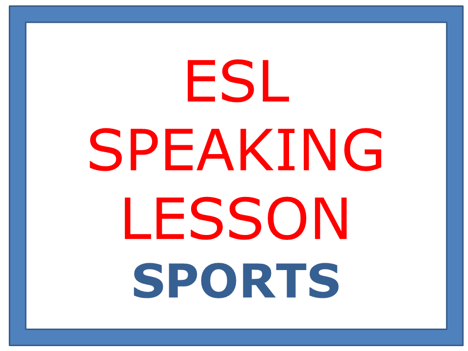 ESL SPEAKING LESSON - SPORTS