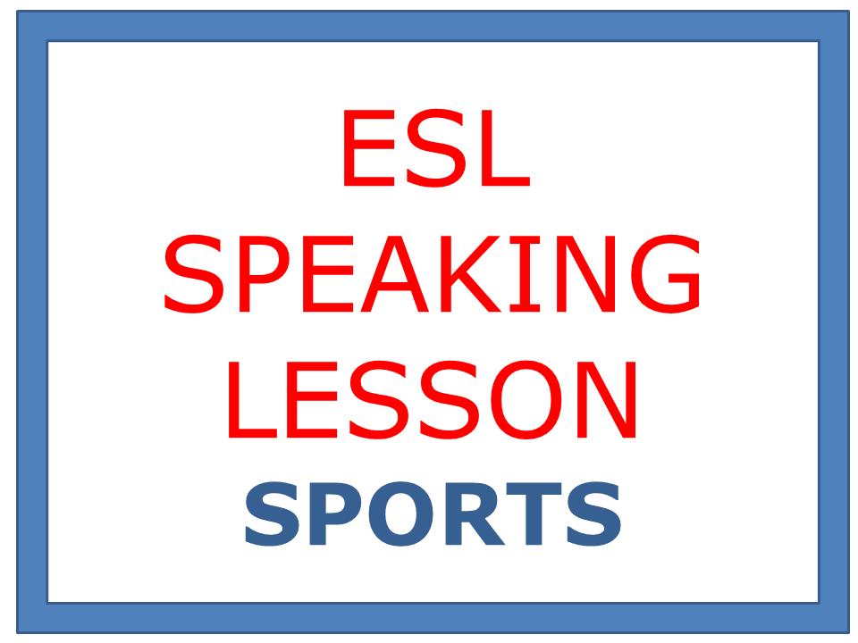 ESL SPEAKING LESSON - SPORTS