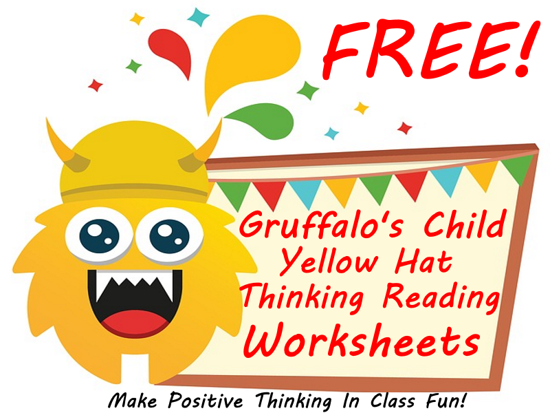 FREE Gruffalo's Child - 3 Yellow Thinking Hat Worksheets Make Positive Thinking In Class Fun!