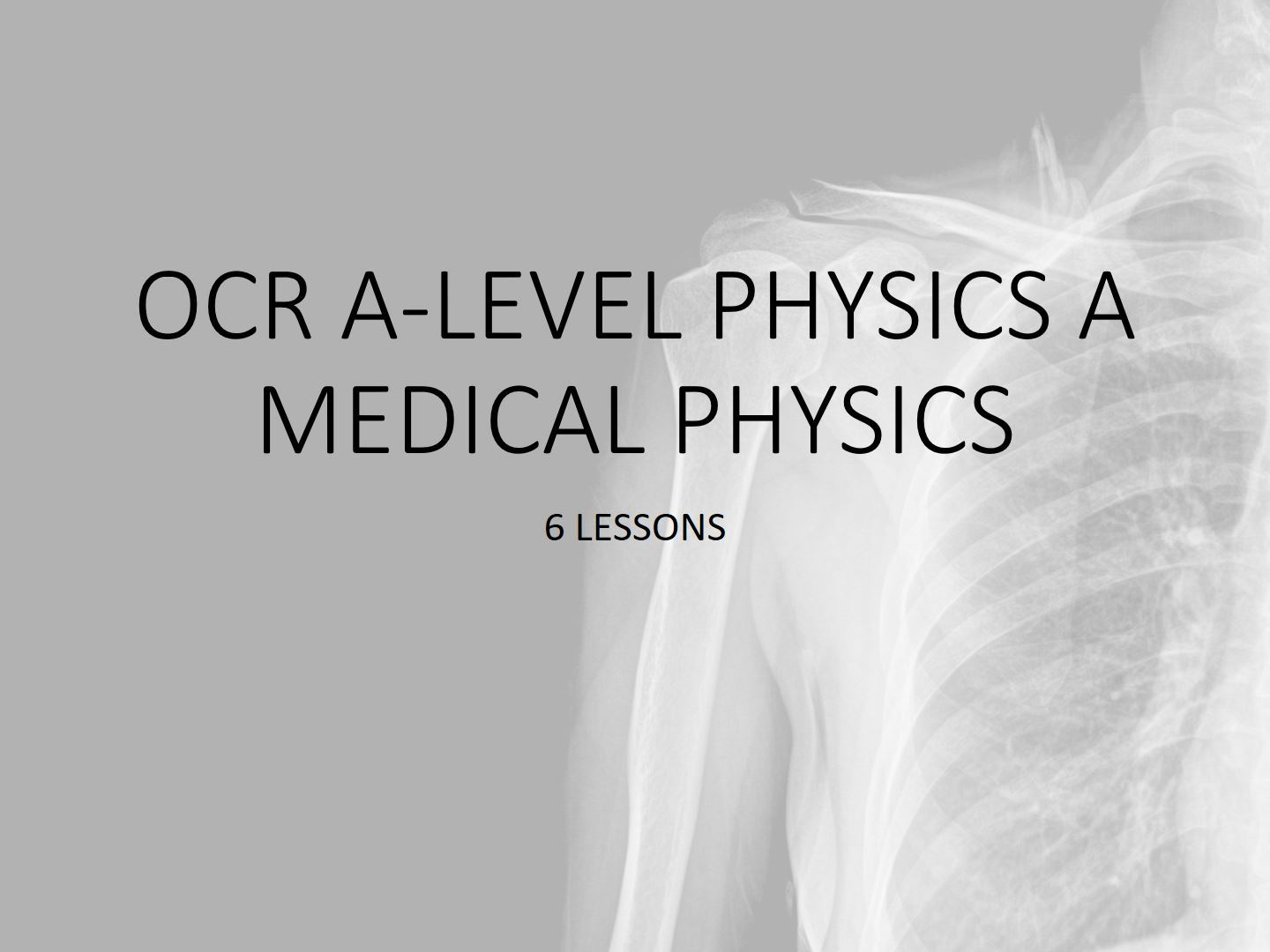 Medical Physics for OCR A-level Physics A
