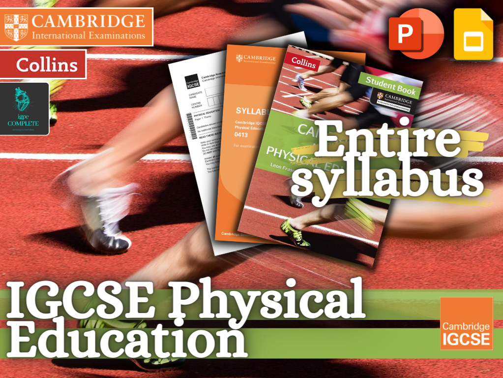 CAMBRIDGE IGCSE / GCSE PE - THE COMPLETE COURSE - All Chapters - full teaching resource