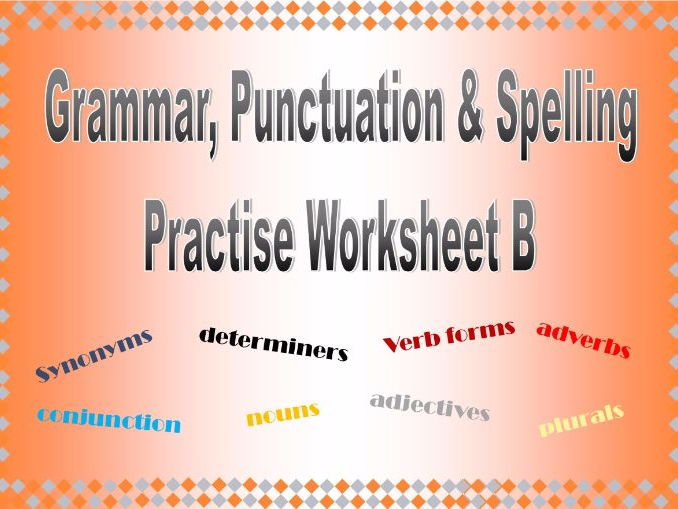 Grammar Punctuation & Spelling Practise Worksheet B with answers