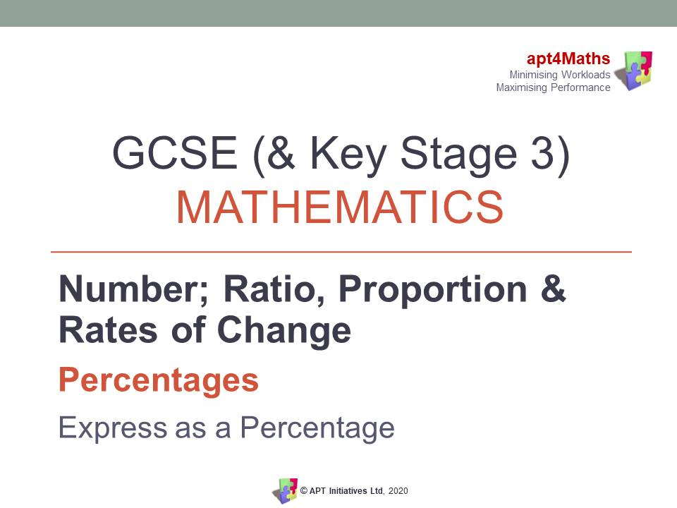 apt4Maths: PowerPoint Presentation on Percentages - EXPRESS AS A PERCENTAGE for GCSE (& KS3) Maths