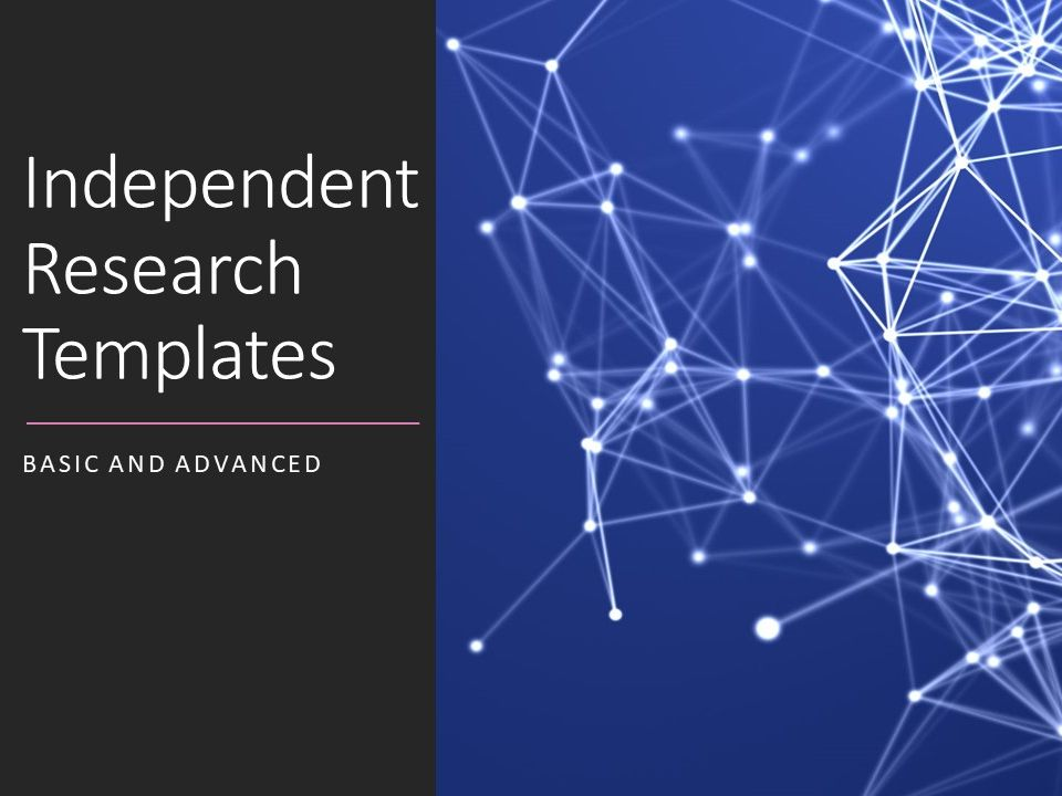 Independent Research Templates -
